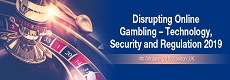 Disrupting Online Gambling: Technology, Security and Regulation 2019